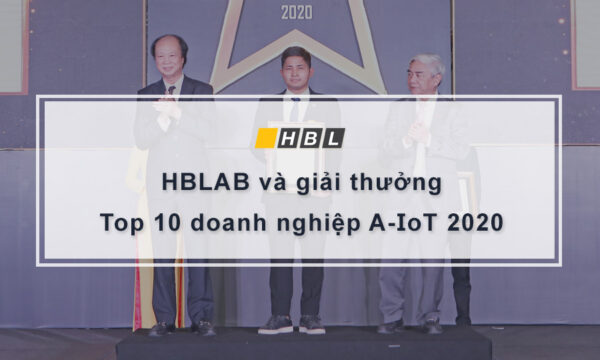 HBLAB và giải thưởng top 10 doanh nghiệp A-IoT 2020